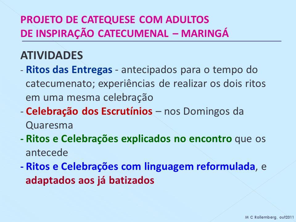 PROJETO DE CATEQUESE COM ADULTOS DE INSPIRAÇÃO CATECUMENAL – MARINGÁ ATIVIDADES - Ritos das Entregas - antecipados para o tempo do catecumenato; exper