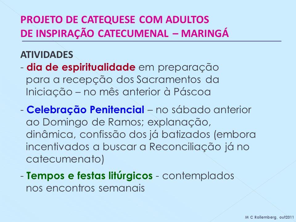 PROJETO DE CATEQUESE COM ADULTOS DE INSPIRAÇÃO CATECUMENAL – MARINGÁ ATIVIDADES - dia de espiritualidade em preparação para a recepção dos Sacramentos