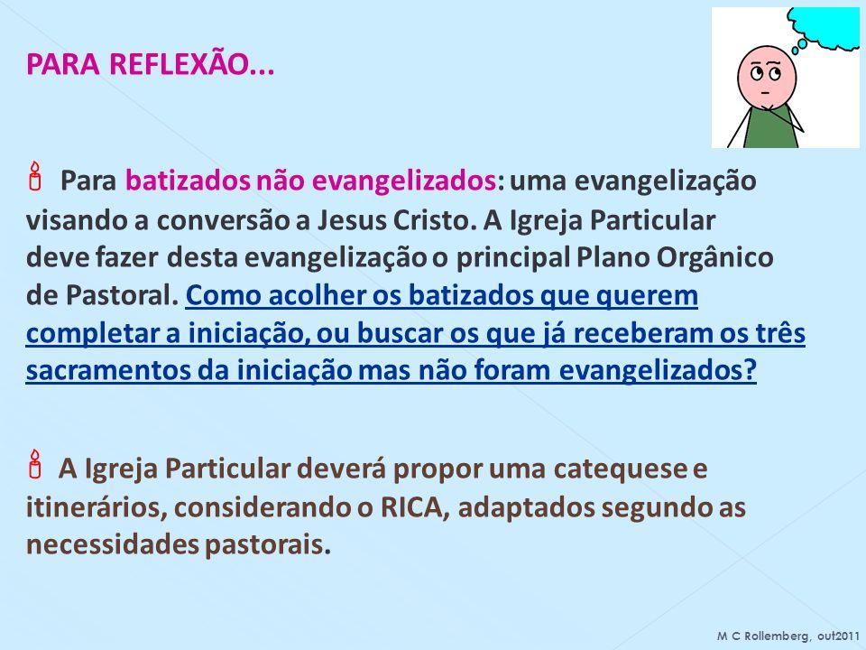 PARA REFLEXÃO... Para batizados não evangelizados: uma evangelização visando a conversão a Jesus Cristo. A Igreja Particular deve fazer desta evangeli