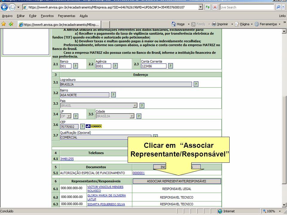 Agência Nacional de Vigilância Sanitária www.anvisa.gov.br Clicar em Associar Representante/Responsável