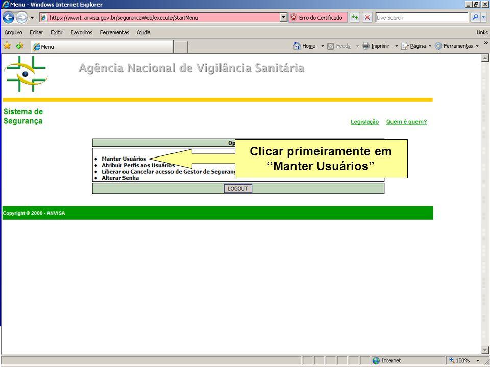 Agência Nacional de Vigilância Sanitária www.anvisa.gov.br Clicar primeiramente em Manter Usuários
