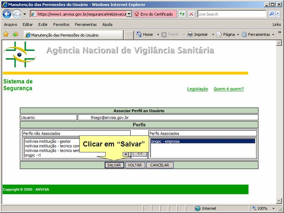 Agência Nacional de Vigilância Sanitária www.anvisa.gov.br Clicar em Salvar