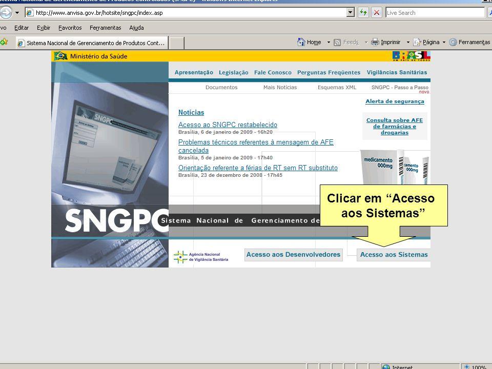 Agência Nacional de Vigilância Sanitária www.anvisa.gov.br Clicar em Acesso aos Sistemas