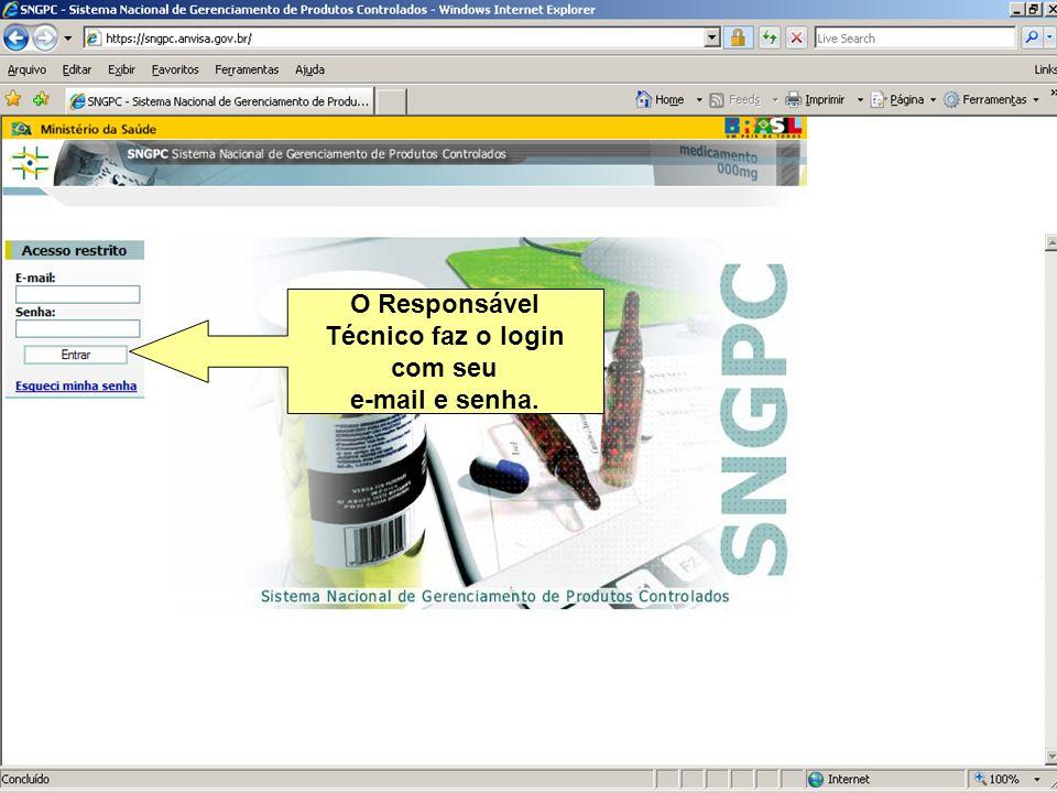 Agência Nacional de Vigilância Sanitária www.anvisa.gov.br O Responsável Técnico faz o login com seu e-mail e senha.