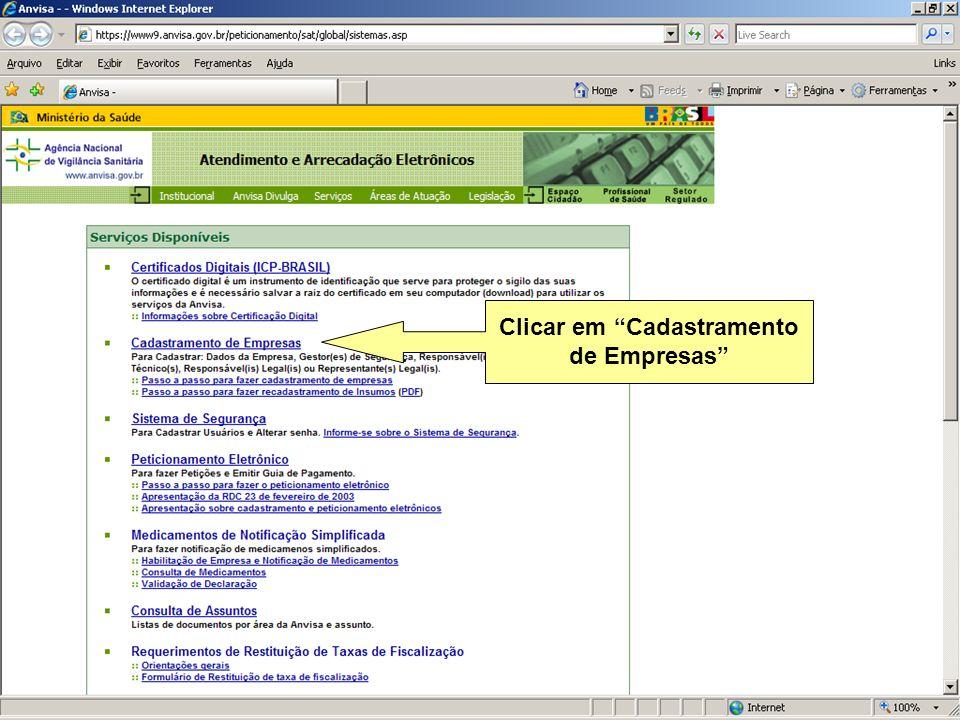 Agência Nacional de Vigilância Sanitária www.anvisa.gov.br Clicar em Cadastramento de Empresas