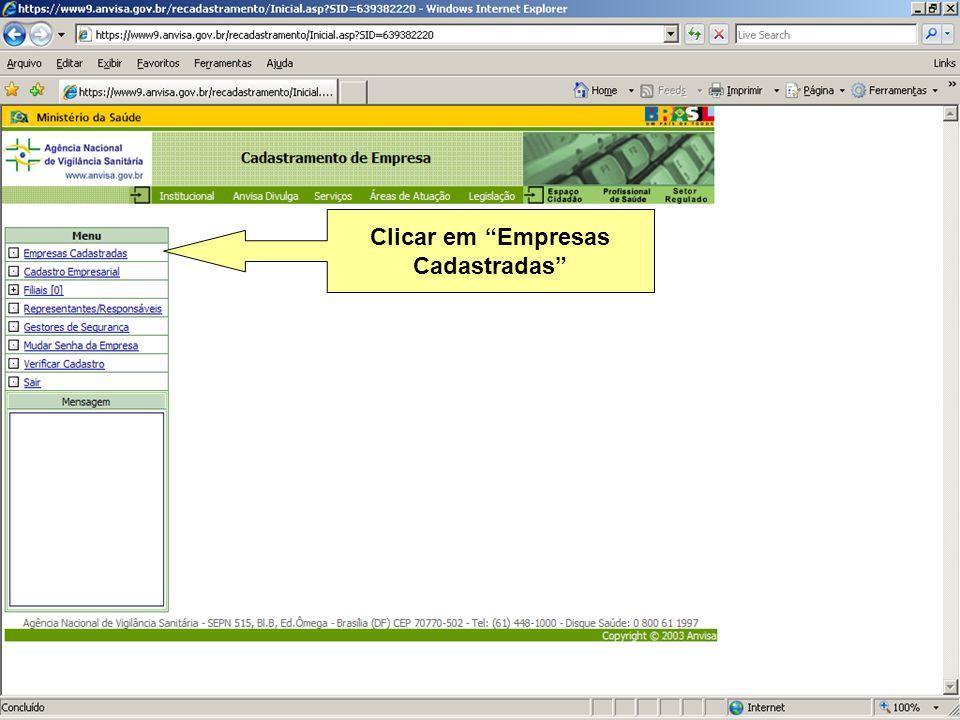 Agência Nacional de Vigilância Sanitária www.anvisa.gov.br Clicar em Empresas Cadastradas