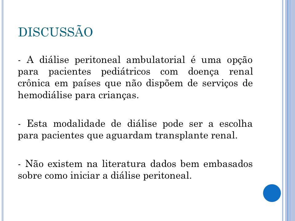 - A diálise peritoneal ambulatorial é uma opção para pacientes pediátricos com doença renal crônica em países que não dispõem de serviços de hemodiálise para crianças.