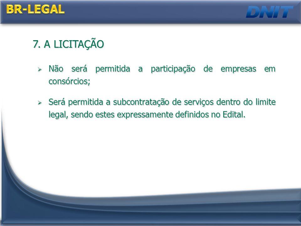 7. A LICITAÇÃO Não será permitida a participação de empresas em consórcios; Não será permitida a participação de empresas em consórcios; Será permitid