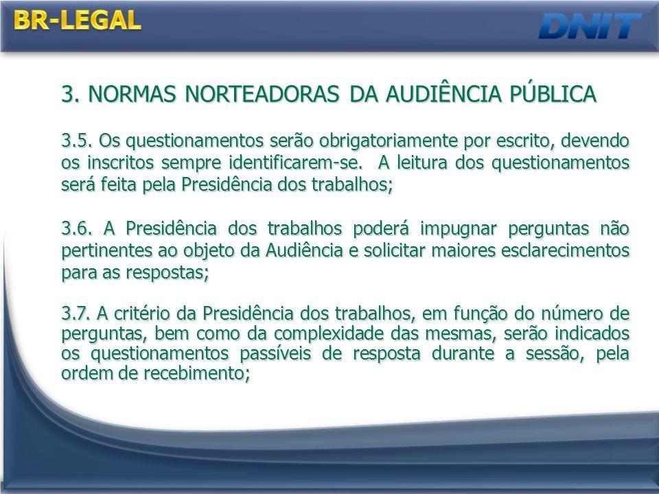 3.NORMAS NORTEADORAS DA AUDIÊNCIA PÚBLICA 3.5.