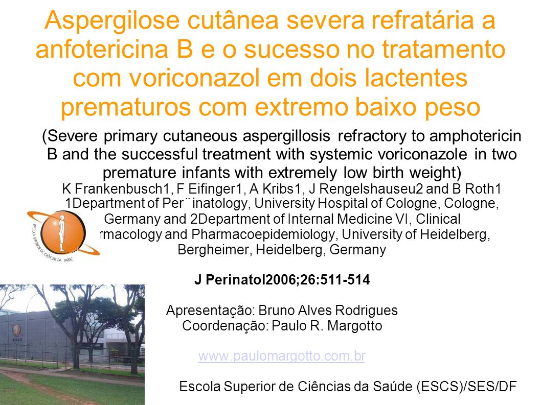 Introdução Aspergilose cutânea primária é uma infecção fúngica rara em lactentes prematuros que pode causar extensa destruição tecidual e subseqüente injúria sistêmica levando a falha multi orgânica e morte.