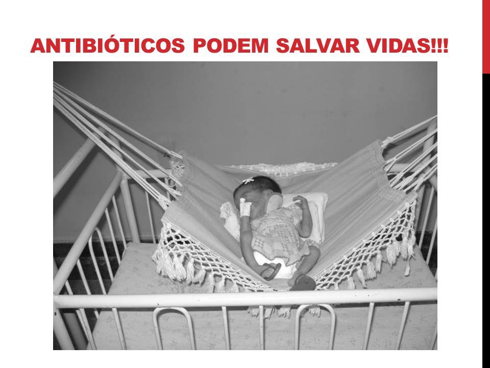 ANTIBIÓTICOS PODEM SALVAR VIDAS!!!