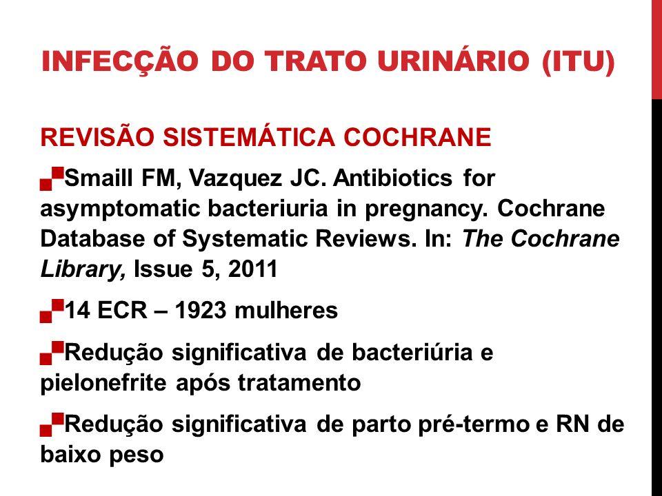 REVISÃO SISTEMÁTICA COCHRANE Smaill FM, Vazquez JC.