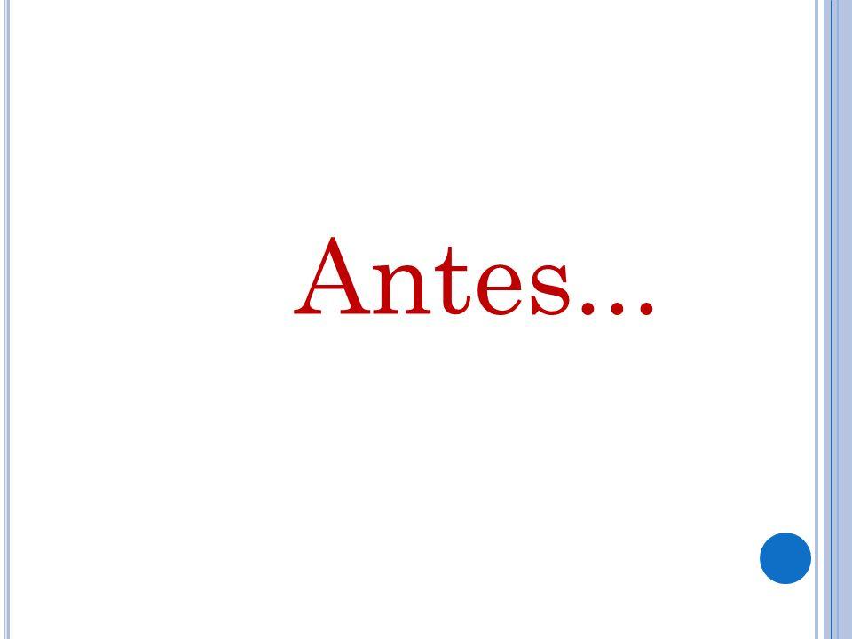 Antes...