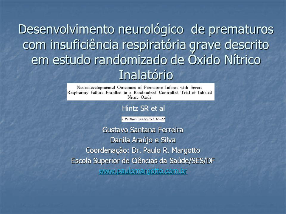 Desenvolvimento neurológico de prematuros com insuficiência respiratória grave descrito em estudo randomizado de Óxido Nítrico Inalatório Gustavo Sant