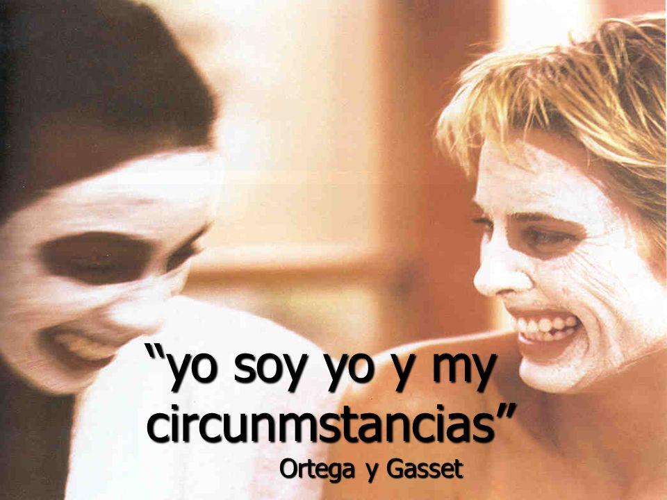 yo soy yo y my circunmstancias Ortega y Gasset