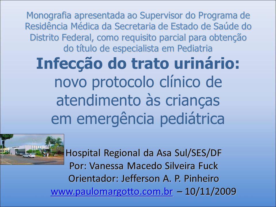 Introdução ITU – 14% PS/ano Maior incidência: 1° ano de vida-lactentes e 3 a 4 anos de idade.