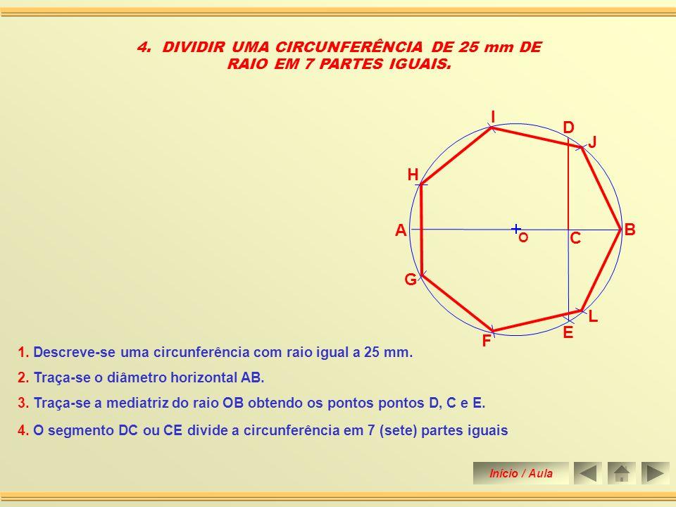6. O segmento CG divide a circunferência em 5 (cinco) partes iguais. 3. DIVIDIR UMA CIRCUNFERÊNCIA DE 25 mm DE RAIO EM 5 PARTES IGUAIS O A B C D F G J