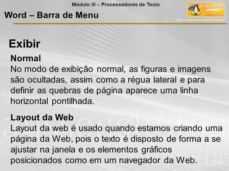 Normal No modo de exibição normal, as figuras e imagens são ocultadas, assim como a régua lateral e para definir as quebras de página aparece uma linh