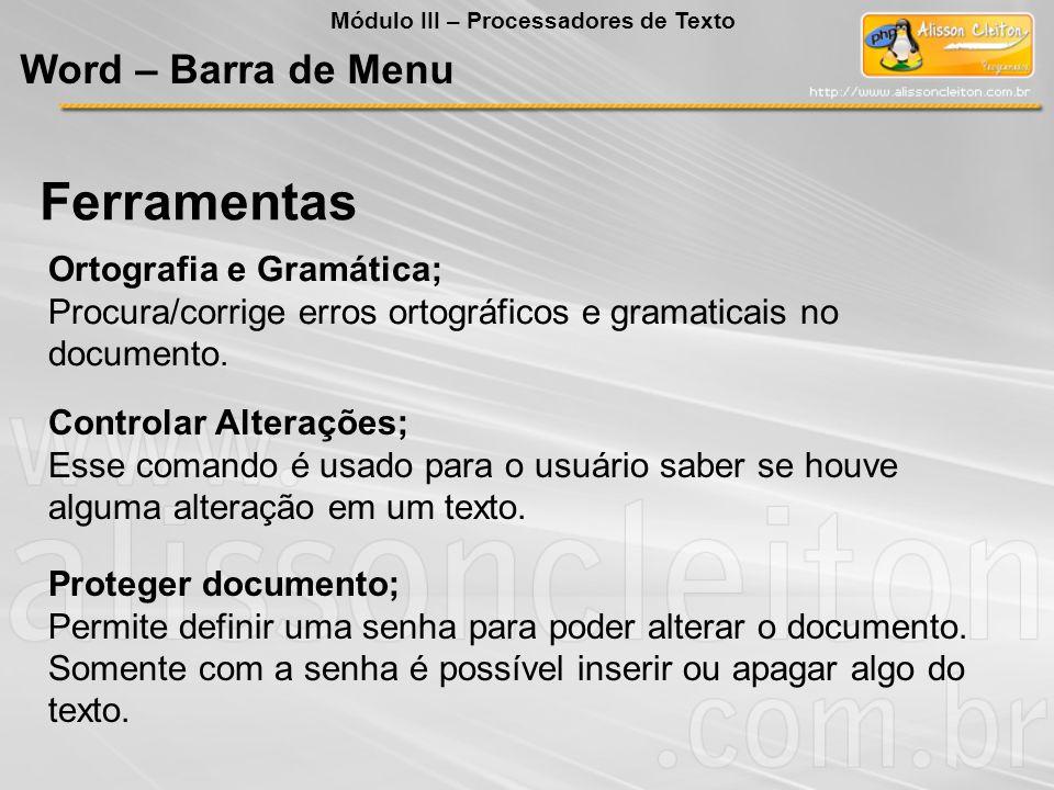 Controlar Alterações; Esse comando é usado para o usuário saber se houve alguma alteração em um texto. Proteger documento; Permite definir uma senha p