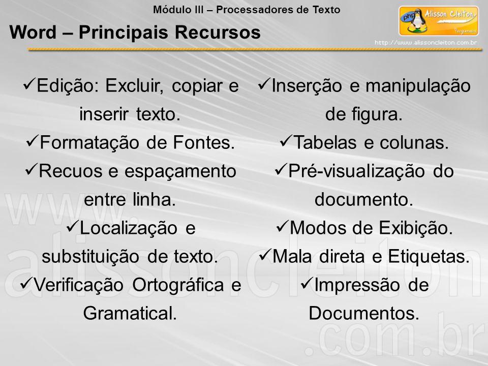 Nos dois aplicativos mencionados, podem-se produzir documentos de texto contendo figuras, tabelas ou gráficos.