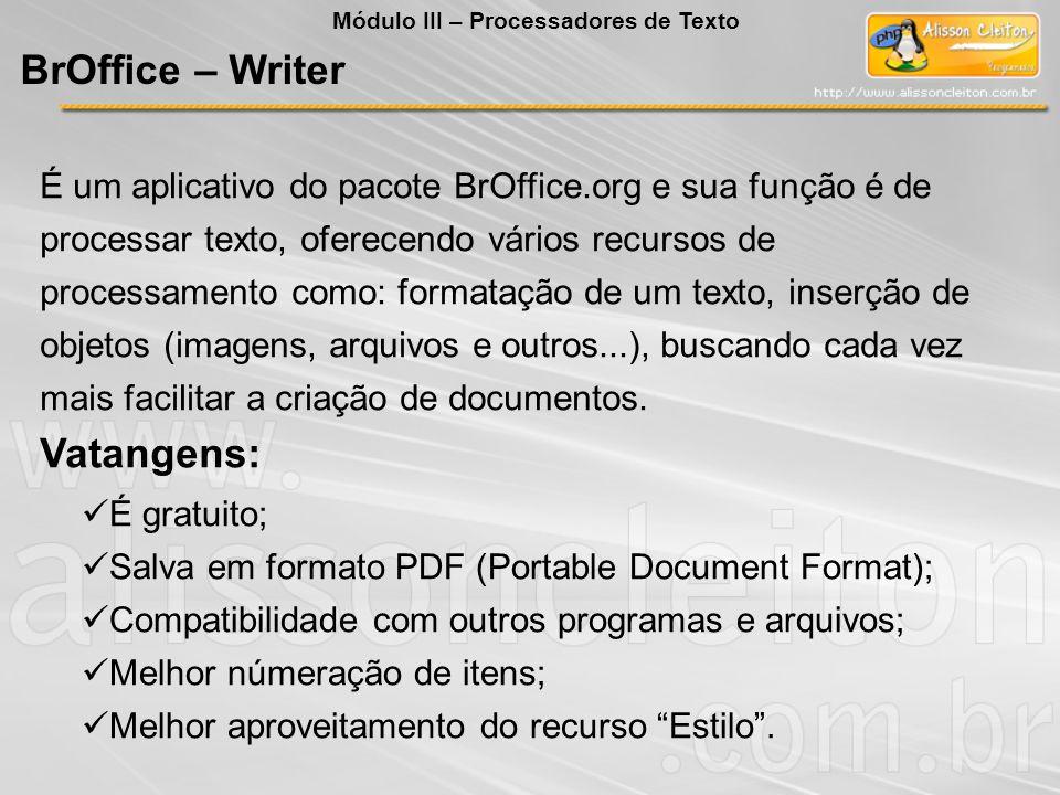 É um aplicativo do pacote BrOffice.org e sua função é de processar texto, oferecendo vários recursos de processamento como: formatação de um texto, in