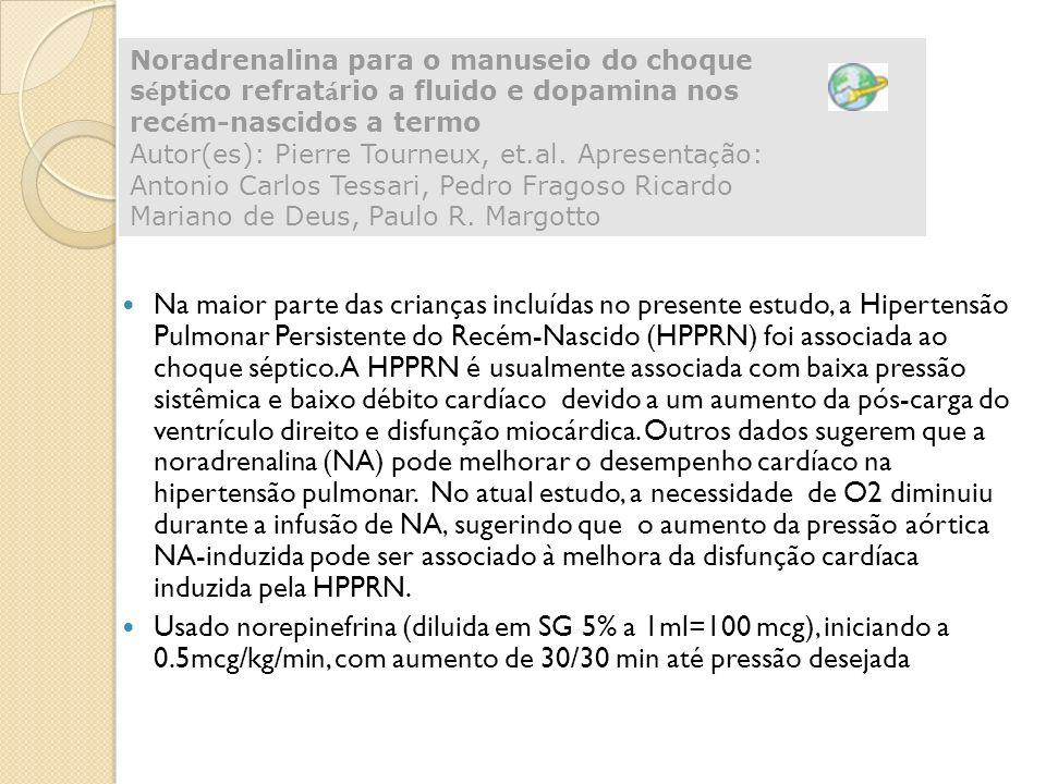 Na maior parte das crianças incluídas no presente estudo, a Hipertensão Pulmonar Persistente do Recém-Nascido (HPPRN) foi associada ao choque séptico.