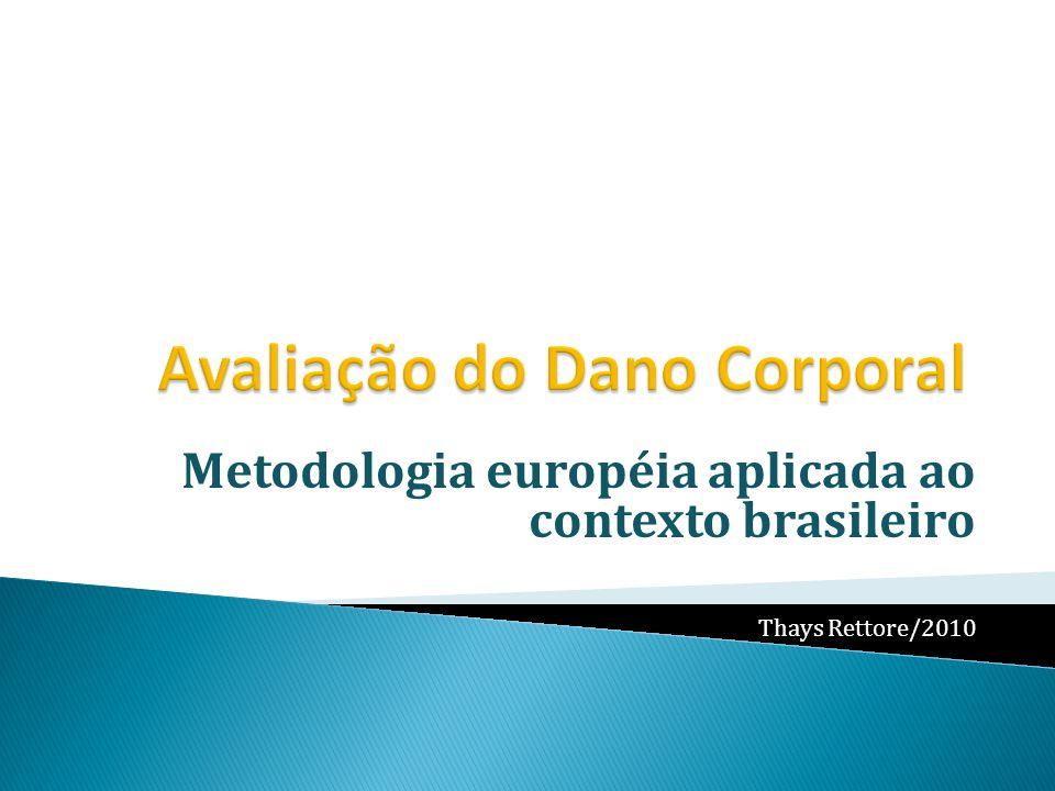 Metodologia européia aplicada ao contexto brasileiro Thays Rettore/2010
