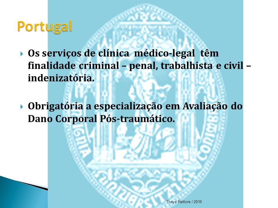 Os serviços de clínica médico-legal têm finalidade criminal – penal, trabalhista e civil – indenizatória. Obrigatória a especialização em Avaliação do