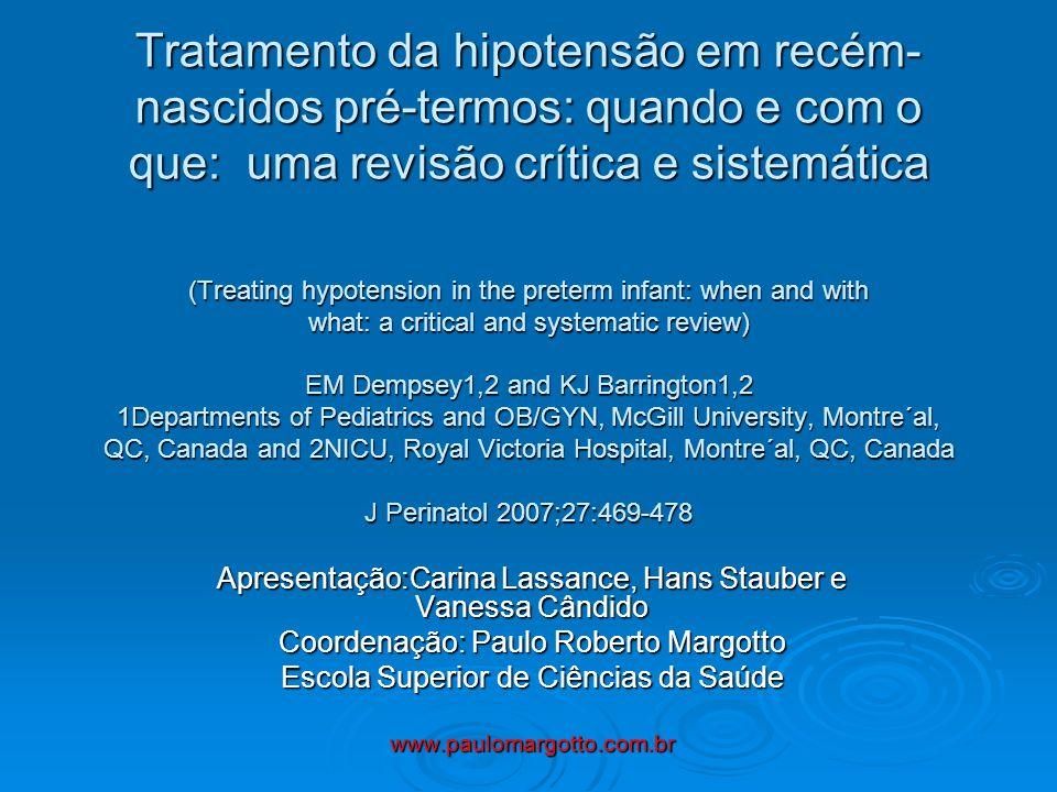 Introdução O diagnóstico de hipotensão e seu manejo em recém-nascido (RN) de muito baixo peso são áreas controversas.