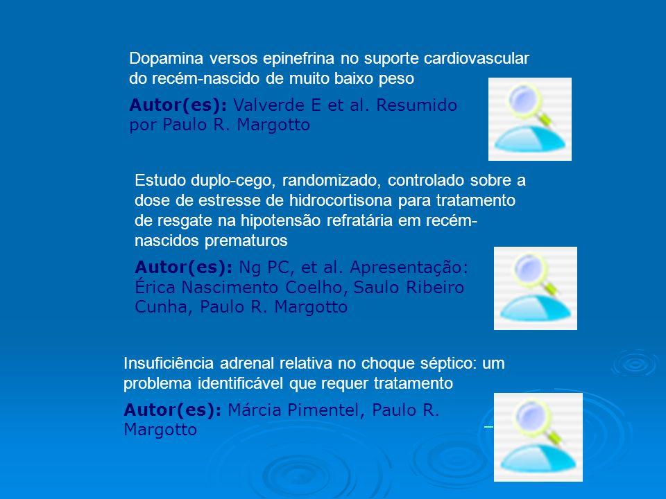 Dopamina versos epinefrina no suporte cardiovascular do recém-nascido de muito baixo peso Autor(es): Valverde E et al. Resumido por Paulo R. Margotto