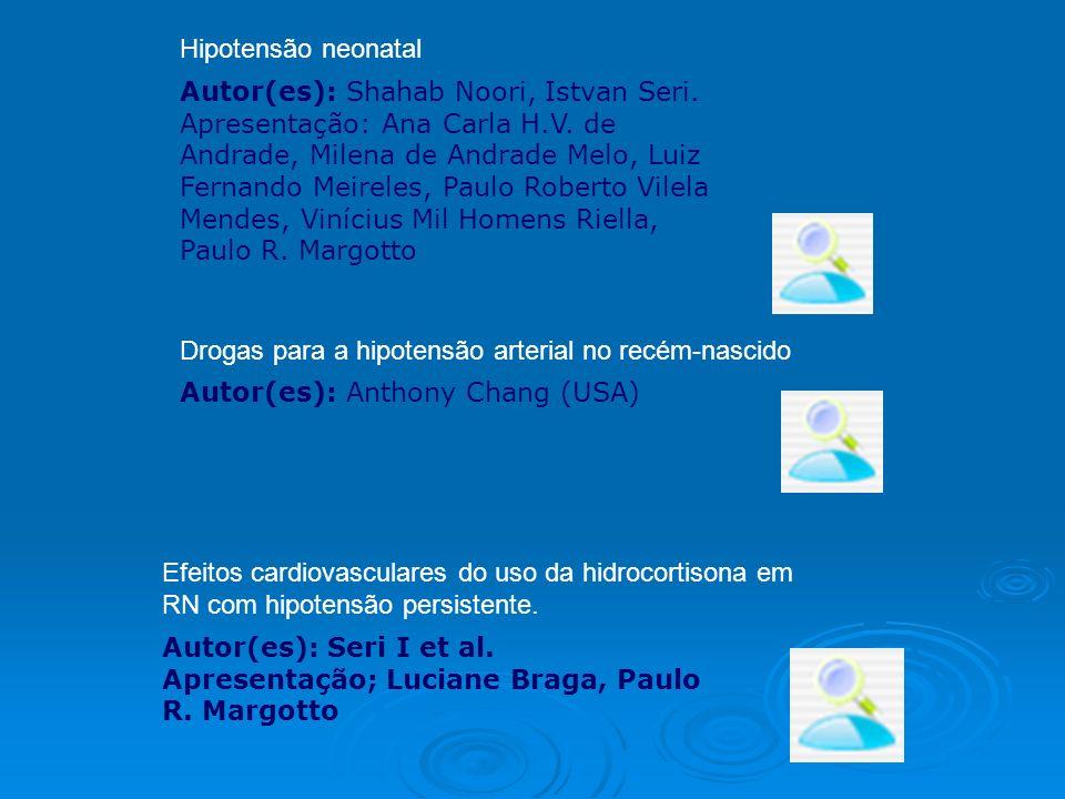 Hipotensão neonatal Autor(es): Shahab Noori, Istvan Seri. Apresentação: Ana Carla H.V. de Andrade, Milena de Andrade Melo, Luiz Fernando Meireles, Pau
