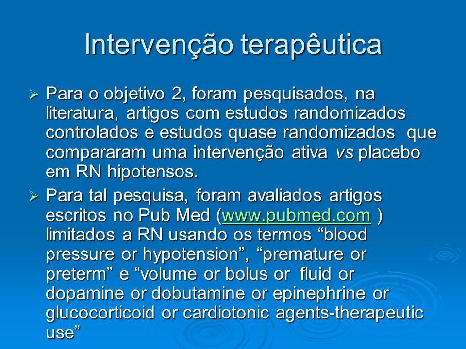 Intervenção terapêutica Para o objetivo 2, foram pesquisados, na literatura, artigos com estudos randomizados controlados e estudos quase randomizados