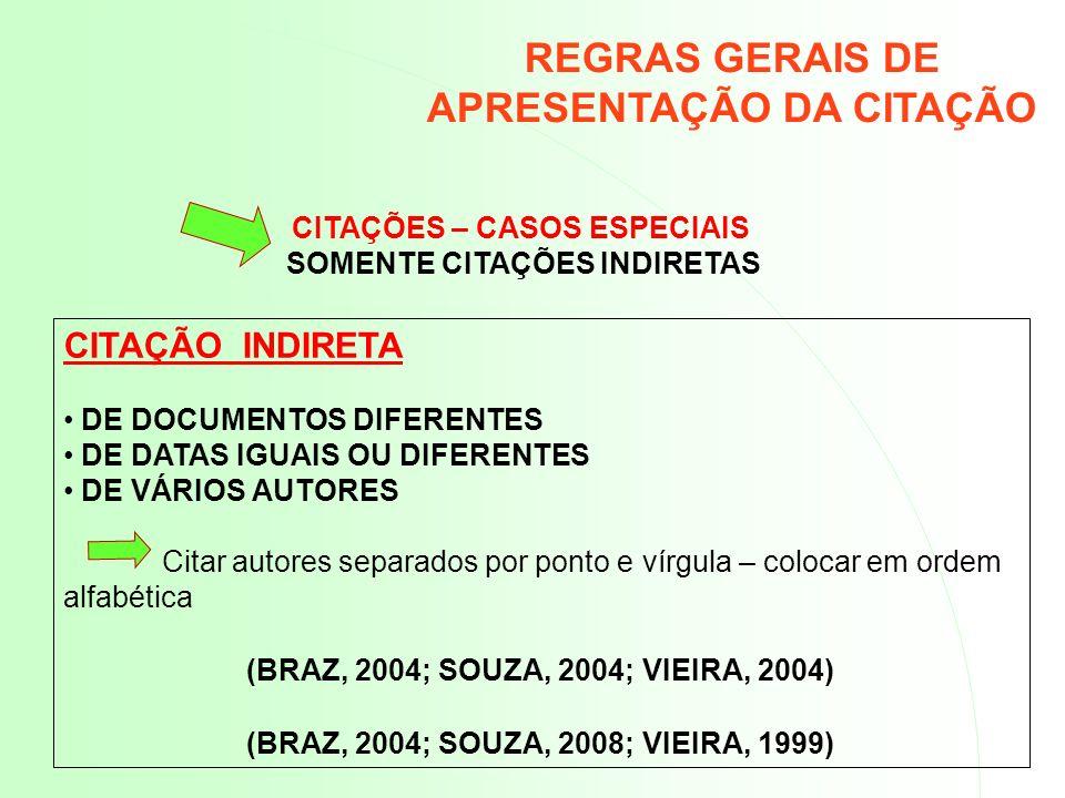 CITAÇÕES – CASOS ESPECIAIS SOMENTE CITAÇÕES INDIRETAS CITAÇÃO INDIRETA DE DOCUMENTOS DIFERENTES DE DATAS IGUAIS OU DIFERENTES DE VÁRIOS AUTORES Citar