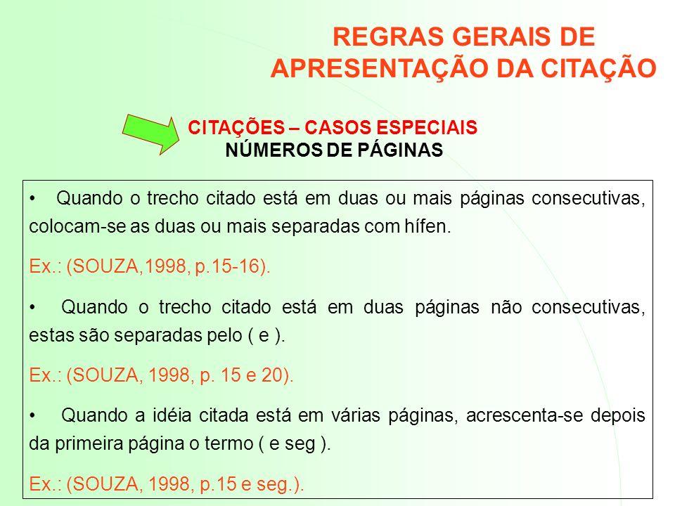 CITAÇÕES – CASOS ESPECIAIS NÚMEROS DE PÁGINAS Quando o trecho citado está em duas ou mais páginas consecutivas, colocam-se as duas ou mais separadas c