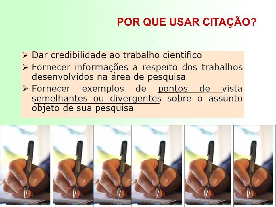 TIPOS DE CITAÇÃO CITAÇÃO DIRETA Transcrição TEXTUAL de parte da obra do autor consultado.