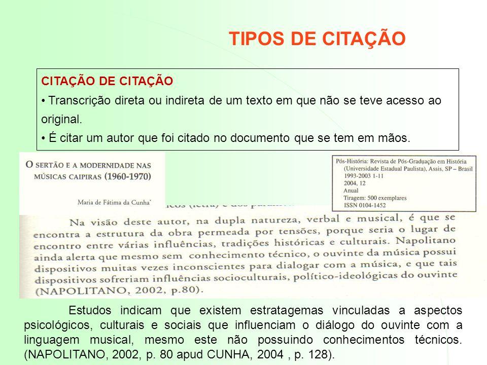 CITAÇÕES – CASOS ESPECIAIS SOMENTE CITAÇÕES INDIRETAS CITAÇÃO INDIRETA DE DOCUMENTOS DIFERENTES DE DATAS IGUAIS OU DIFERENTES DE VÁRIOS AUTORES Citar autores separados por ponto e vírgula – colocar em ordem alfabética (BRAZ, 2004; SOUZA, 2004; VIEIRA, 2004) (BRAZ, 2004; SOUZA, 2008; VIEIRA, 1999) REGRAS GERAIS DE APRESENTAÇÃO DA CITAÇÃO