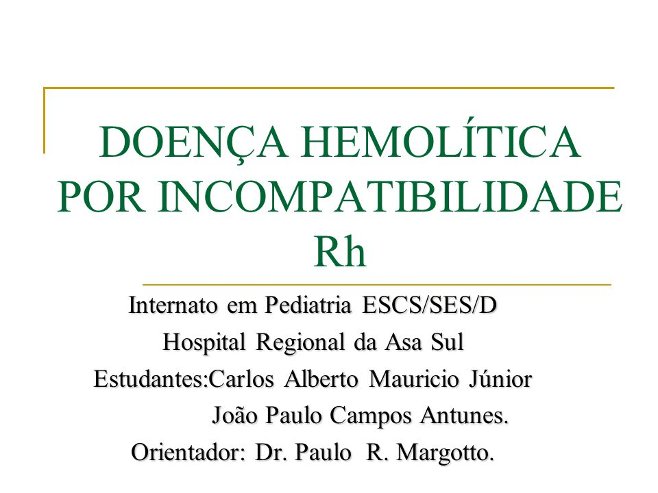 DOENÇA HEMOLÍTICA POR INCOMPATIBILIDADE Rh RN de 32 semanas (VFS-Reg.