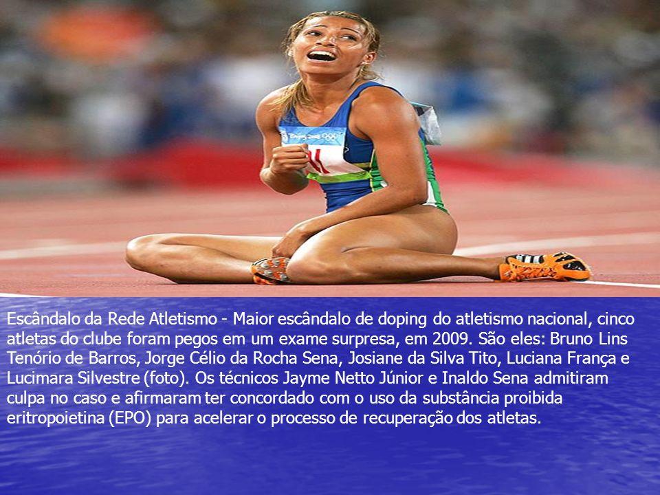 Escândalo da Rede Atletismo - Maior escândalo de doping do atletismo nacional, cinco atletas do clube foram pegos em um exame surpresa, em 2009. São e