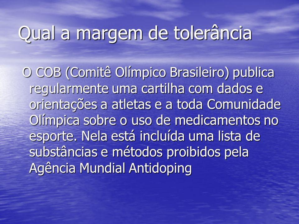 Qual a margem de tolerância O COB (Comitê Olímpico Brasileiro) publica regularmente uma cartilha com dados e orientações a atletas e a toda Comunidade
