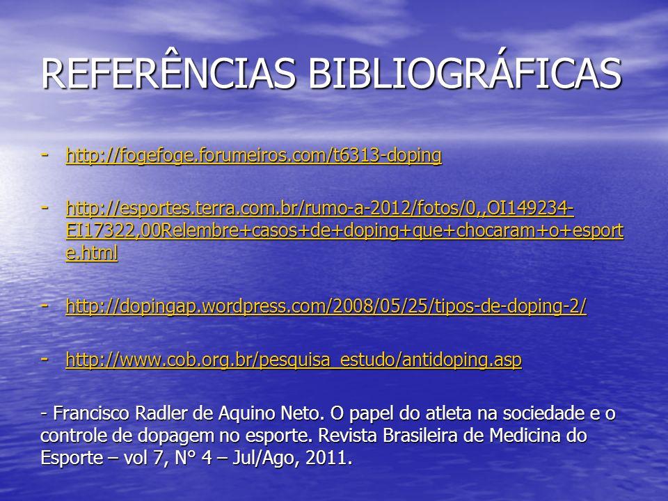 REFERÊNCIAS BIBLIOGRÁFICAS - http://fogefoge.forumeiros.com/t6313-doping http://fogefoge.forumeiros.com/t6313-doping - http://esportes.terra.com.br/ru