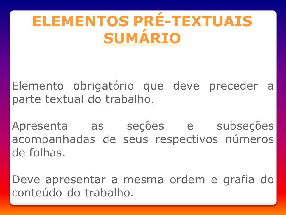 Elemento obrigatório que deve preceder a parte textual do trabalho. Apresenta as seções e subseções acompanhadas de seus respectivos números de folhas