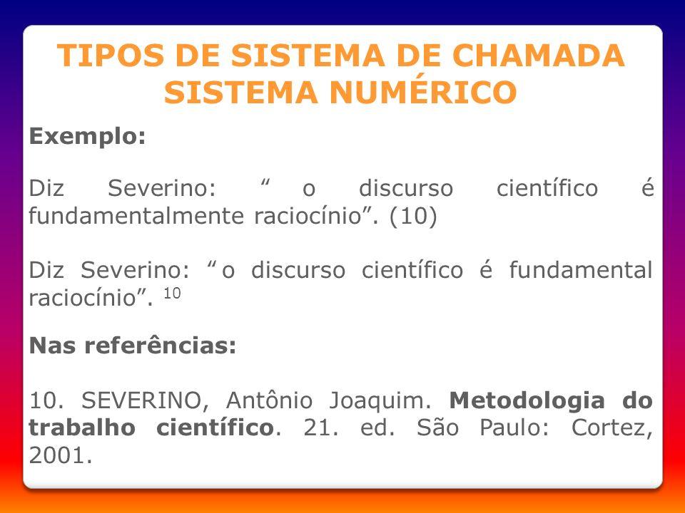 Exemplo: Diz Severino: o discurso científico é fundamentalmente raciocínio. (10) Diz Severino: o discurso científico é fundamental raciocínio. 10 Nas