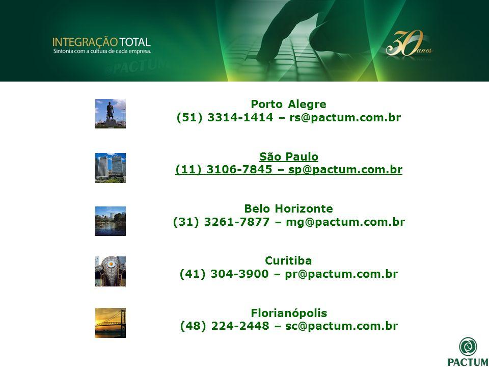 Porto Alegre (51) 3314-1414 – rs@pactum.com.br São Paulo (11) 3106-7845 – sp@pactum.com.br Belo Horizonte (31) 3261-7877 – mg@pactum.com.br Curitiba (