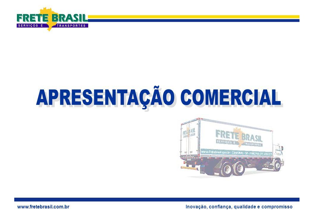 Inovação, confiança, qualidade e compromissowww.fretebrasil.com.br