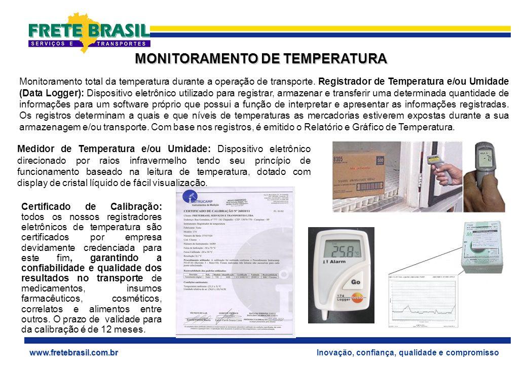 Inovação, confiança, qualidade e compromissowww.fretebrasil.com.br MONITORAMENTO DE TEMPERATURA Monitoramento total da temperatura durante a operação de transporte.