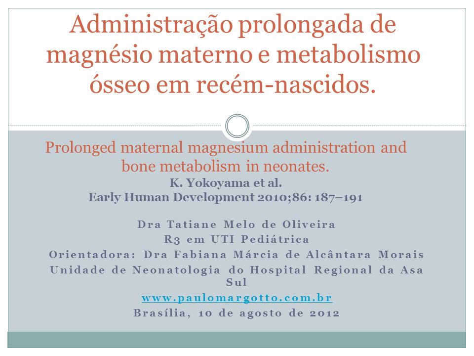 Dra Tatiane Melo de Oliveira R3 em UTI Pediátrica Orientadora: Dra Fabiana Márcia de Alcântara Morais Unidade de Neonatologia do Hospital Regional da