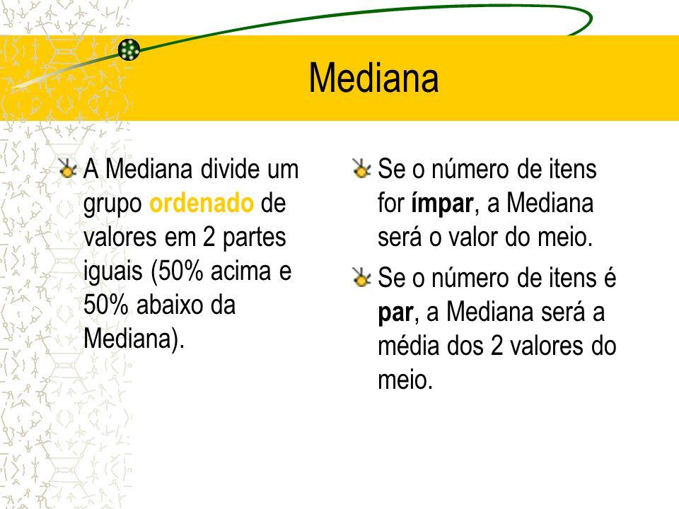 A MÉDIA ARITMÉTICA PARA DADOS AGRUPADOS Quando os dados estão agrupados em uma distribuição de frequência, o ponto médio é o valor representativo da classe.