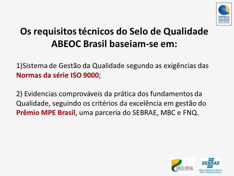 Os requisitos técnicos do Selo de Qualidade ABEOC Brasil baseiam-se em: 1)Sistema de Gestão da Qualidade segundo as exigências das Normas da série ISO