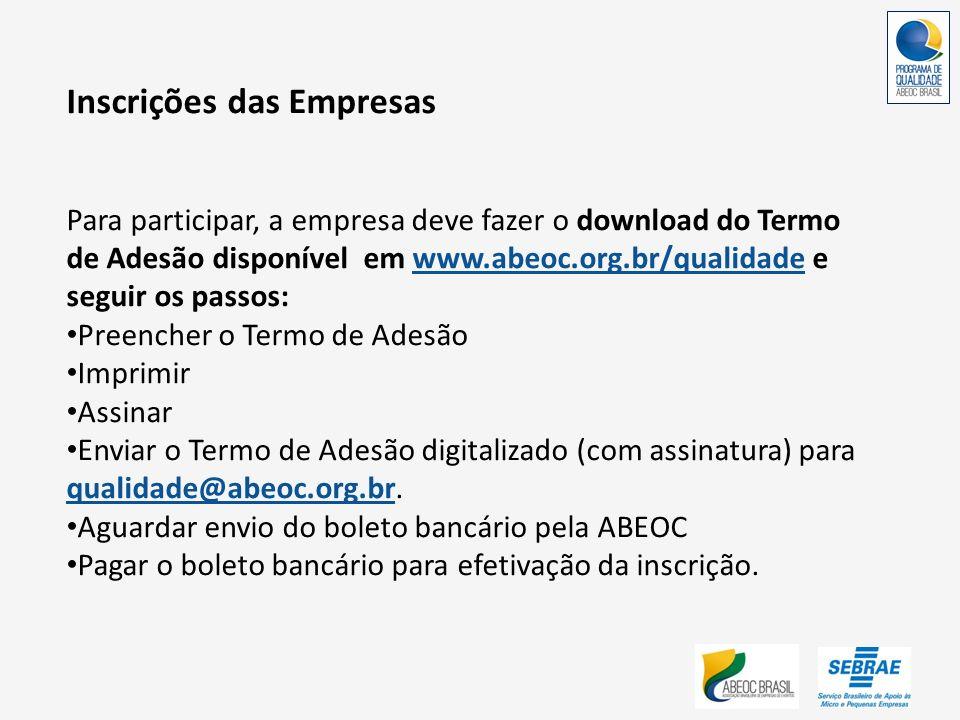 Inscrições das Empresas Para participar, a empresa deve fazer o download do Termo de Adesão disponível em www.abeoc.org.br/qualidade e seguir os passo