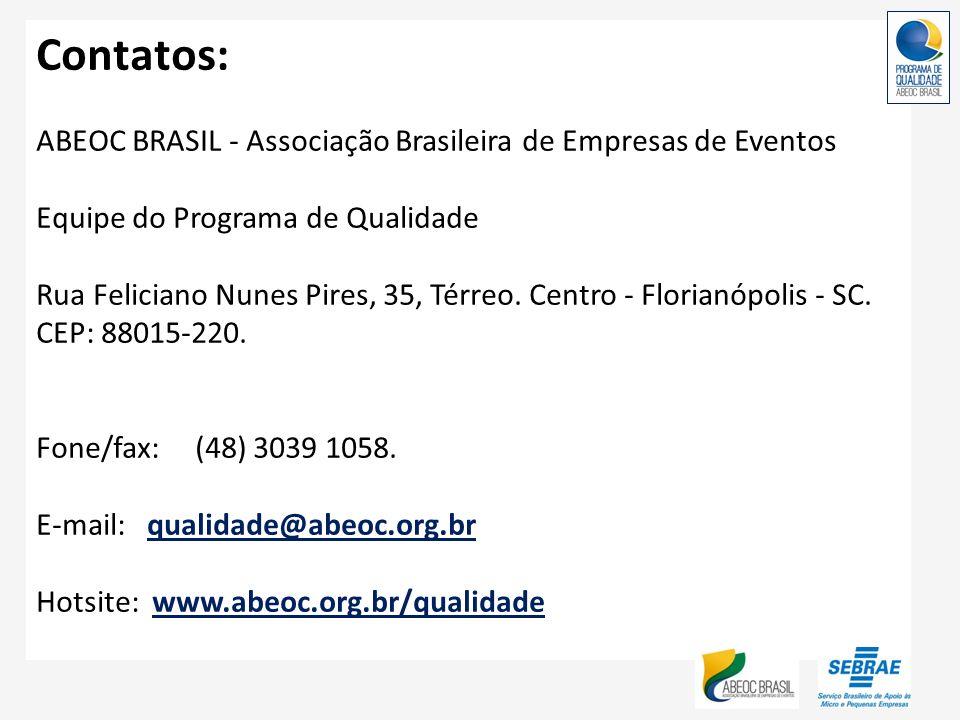 Contatos: ABEOC BRASIL - Associação Brasileira de Empresas de Eventos Equipe do Programa de Qualidade Rua Feliciano Nunes Pires, 35, Térreo. Centro -